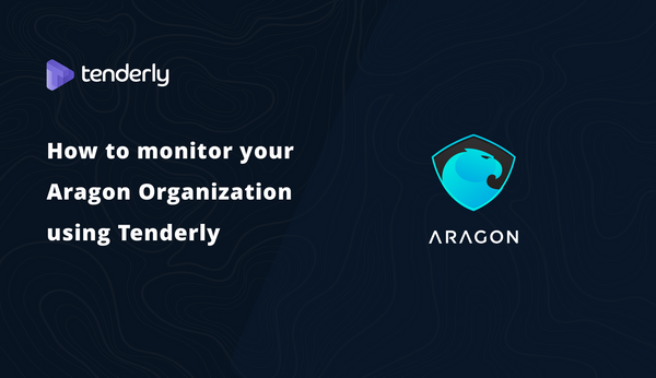 How to monitor your Aragon Organization using Tenderly